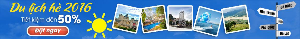 Du lịch Hè 2016 - Tiết kiệm đến 50%